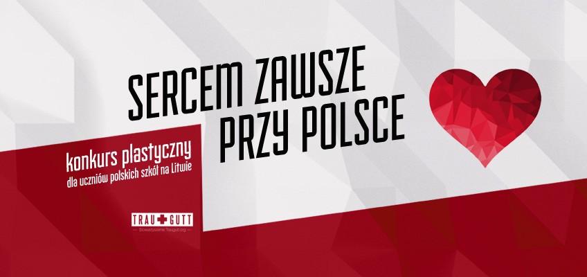 Sercem zawsze przy Polsce – czekamy naWasze prace!
